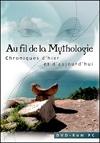 Au fil de la mythologie : chroniques d'hier et d'aujourd'hui