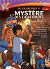 Club des 5 (Le) : Les mystères des catacombes