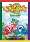 Didi et Ditto : volume 1 : Maternelle