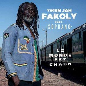 Monde est chaud (Le) | Fakoly, Tiken Jah (1968-....)