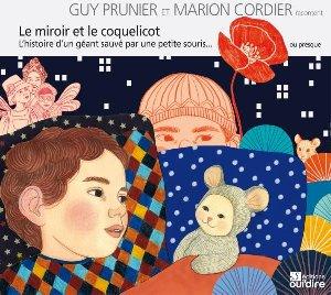 Miroir et le coquelicot (Le)  : Histoire d'un géant sauvé par une petite souris... ou presque (L')