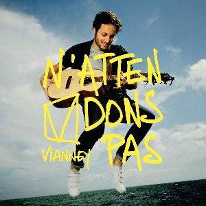 N'attendons pas / Vianney | Vianney. Chanteur