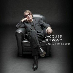 Fume ! ...c'est du best | Dutronc, Jacques (1943-)