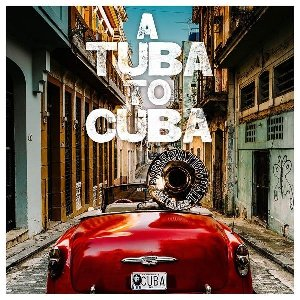 A tuba to Cuba : BO du film de T.G. Herrington | Preservation Hall Jazz Band