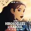 Les Hirondelles de Kaboul : BO du film de Zabou Breitman & Eléa Gobbé-Mévellec | Alexis Rault (1981-....)