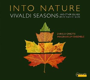Into nature : Vivaldi seasons and other sounds from mother earth | Vivaldi, Antonio (1678-1741). Compositeur