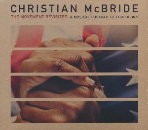 The movement revisited - A musical portrait of four icons | McBride, Christian (1972-....). Musicien