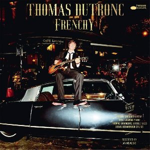 Frenchy | Dutronc, Thomas. Chanteur. Guitare