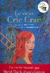 Le vieux Cric Crac | Muriel Bloch (1954-....). Auteur