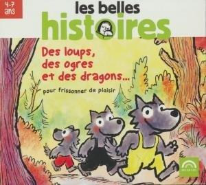 Des loups, des ogres et des dragons... : pour frissonner de plaisir