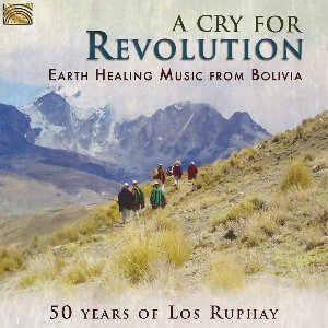 A cry for revolution : earth healing music from Bolivia