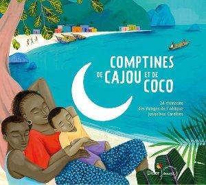 Comptines de cajou et de coco : 24 chansons des rivages de l'Afrique jusqu'aux Caraïbes