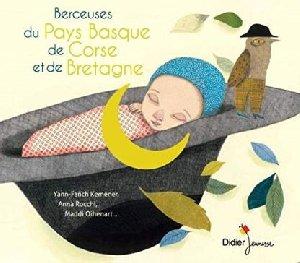 Berceuses du pays Basque, de Corse et de Bretagne / Jean-Christophe Hoarau   Hoarau, Jean-Christophe. Collecteur