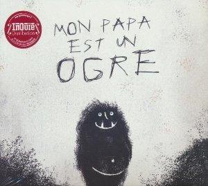 Mon papa est un ogre / 12 chansons d'André Stoketti   Stoketti, André. Chanteur