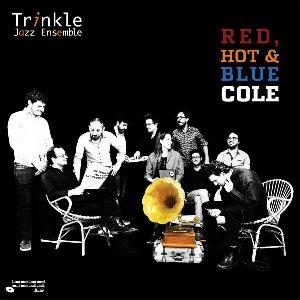 Red, hot & blue cole / Trinkle Jazz Ensemble | Trinkle Jazz Ensemble