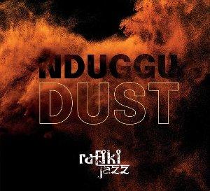 Nduggu : dust / Rafiki Jazz | Rafiki Jazz
