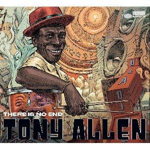 There is no end / Tony Allen | Allen, Tony. Musicien