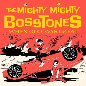 When god was great / Mighty Mighty Bosstones (The) | Mighty Mighty Bosstones (The)