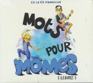 Mots pour mômes : Album ! (L') / Fée Mandoline (La)  
