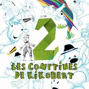 Comptines de Kikobert (Les) : vol. 2 / Kikobert   Kikobert