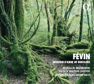 Requiem d'Anne de Bretagne / Denis Raisin Dadre  