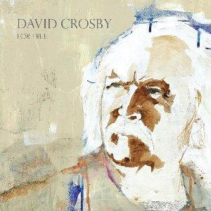 For free / David Crosby  