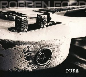 Pure / Robben Ford  