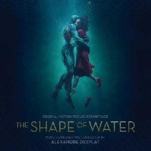 Shape of water (The) : BO du film de Guillermo del Toro