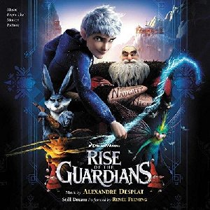 Rise of the guardians : BO du film animé de Peter Ramsey