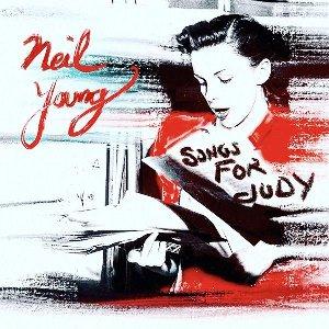 Songs for Judy / Neil Young, interprète | Young, Neil (1945-....). Interprète