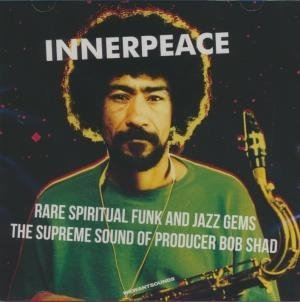 Innerpeace : rare spiritual funk and jazz gems, the supreme sound of producer Bob Shad | Land, Harold