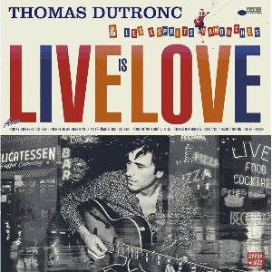 Live is love | Dutronc, Thomas (1973-....)