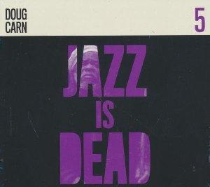 Jazz is dead : vol. 5 / Doug Carn, claviers | Carn, Doug. Musicien