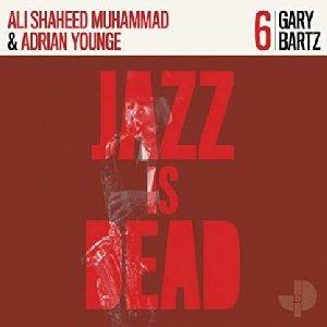 Jazz is dead : vol. 6 / Gary Bartz, saxophone alto | Bartz, Gary Lee (1940-....). Musicien