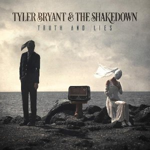 Truth and lies / Tyler Bryant and The Shakedown | Tyler Bryant & the Shakedown. Interprète