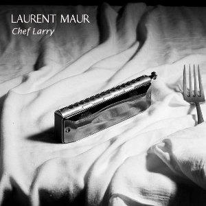 Chef Larry / Laurent Maur | Maur, Laurent (1970-...). Interprète