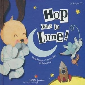 Hop, dans la lune ! / Cécile Bergame | Bergame, Cécile. Auteur. Narrateur