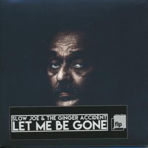 Let me be gone / Slow Joe | Slow Joe