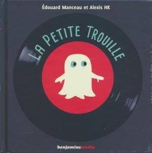 Petite trouille (La) / Edouard Manceau   Manceau, Edouard. Auteur. Illustrateur