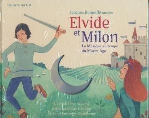 Elvide et Milon : La musique au temps du Moyen-Age / Un conte d'Eric Senabre | Senabre, Éric (1973-....). Auteur