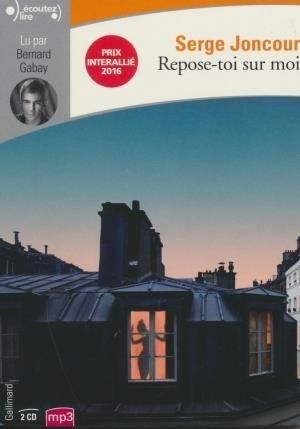 Repose-toi sur moi / Serge Joncour   Joncour, Serge. Auteur