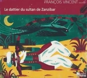 Dattier du sultan de Zanzibar (Le) / raconté par François Vincent | Vincent, François. Narrateur