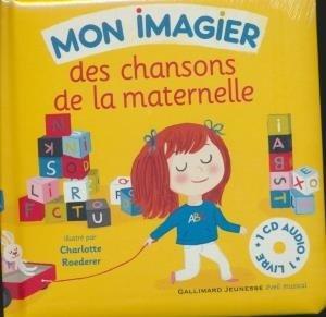 Mon imagier des chansons de la maternelle / Jean-Philippe Crespin et Bernard Davois, mus. | Crespin, Jean-Philippe. Compositeur