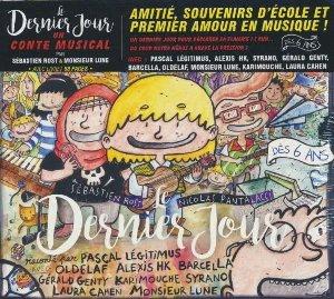 Dernier jour (Le) / Sébastien Rost, Nicolas Pantalacci | Pantalacci, Nicolas. Auteur