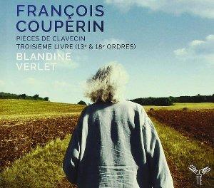 Pièces de clavecin - troisième livre 13e & 18e ordres / François Couperin | Couperin, François