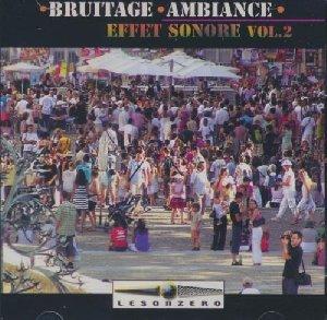 Bruitage, ambiance, effet sonore : vol, 2 / Julien Nègre, dir. | Nègre, Julien. Directeur artistique