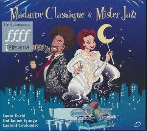 Madame Classique & Mister Jazz / Laura David  | David, Laura. Auteur. Compositeur. Interprète