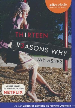 13 [Thirteen] reasons why / Jay Asher | Asher, Jay. Auteur