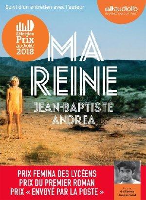 Ma reine / Jean-Baptiste Andrea | Andrea, Jean-Baptiste. Auteur