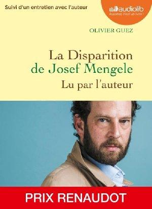 La Disparition de Josef Mengele / Olivier Guez   Guez, Olivier. Auteur. Narrateur